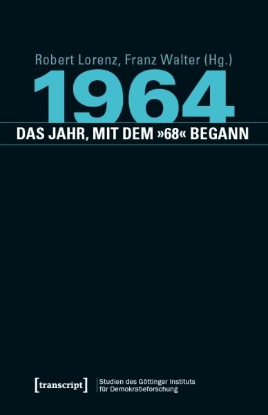 Cover ›1964 – das Jahr, mit dem »68« begann‹